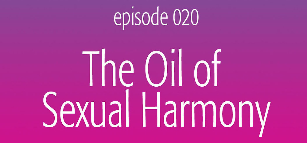 The Oil of Sexual Harmony