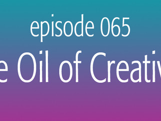 The Oil of Creativity