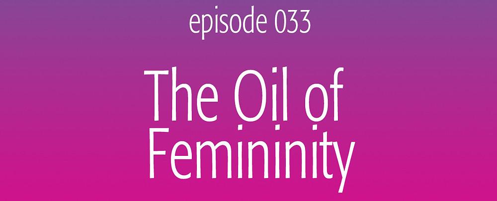 The essential oil of femininity