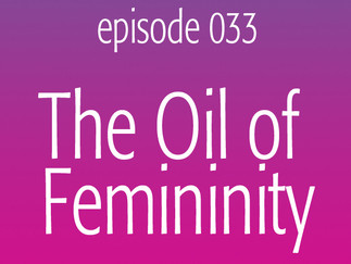 The Oil of Femininity