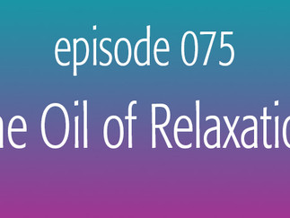 The Oil of Relaxation
