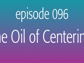 The Oil of Centering