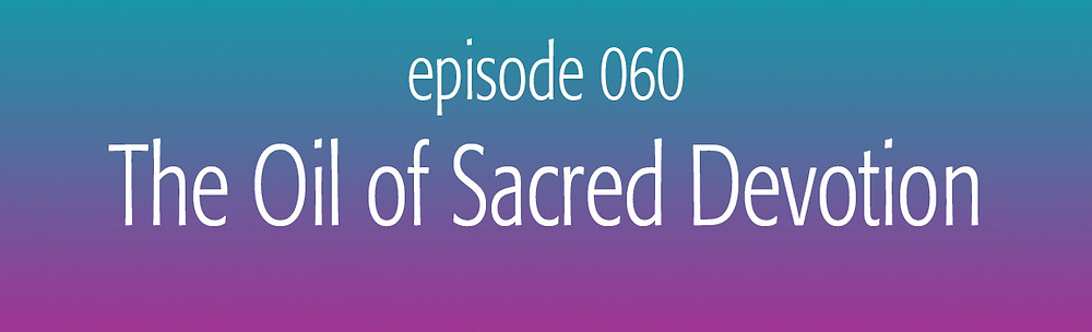The essential oil of Sacred Devotion
