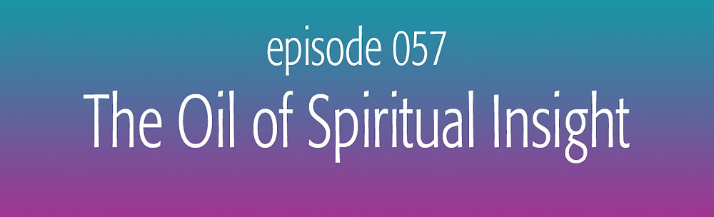 The essential oil of Spiritual Insight