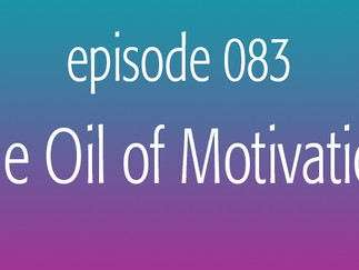 The Oil of Motivation