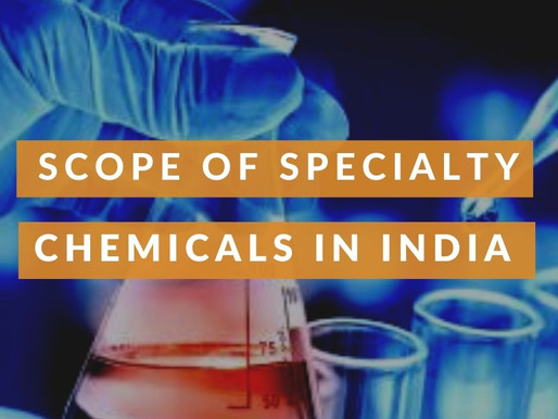 Scope of Specialty Chemicals in India
