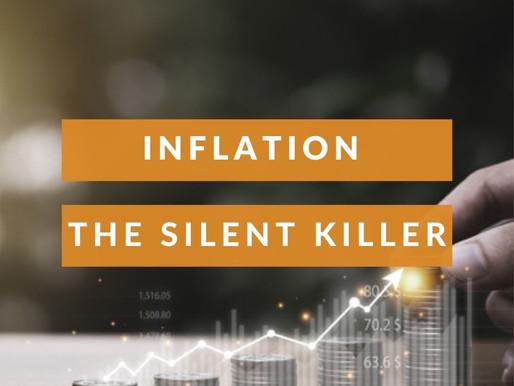 Inflation-The Silent Killer
