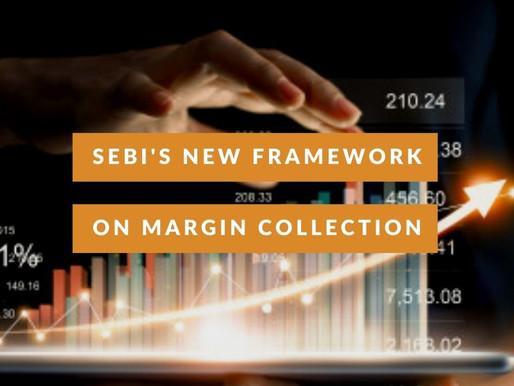 SEBI'S NEW FRAMEWORK ON MARGIN COLLECTION