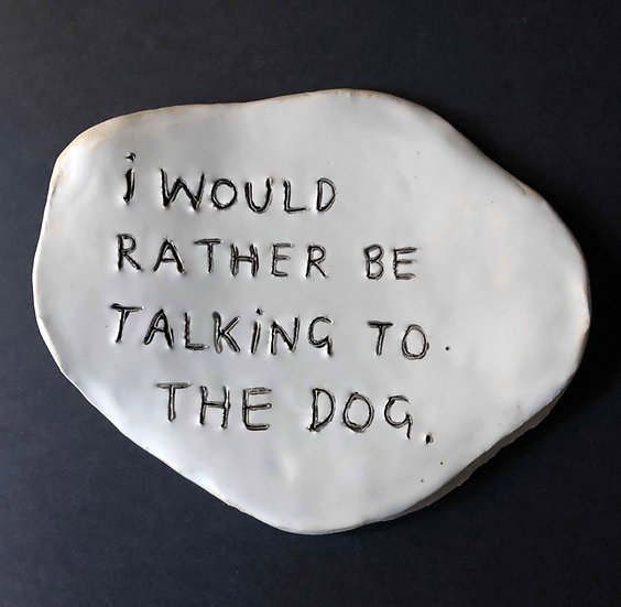 'I would rather be talking to the dog' by Dan Jamieson