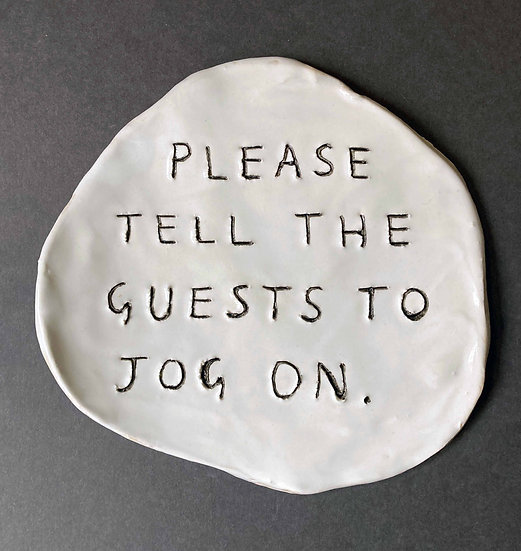 'Please tell the guests to jog on' by Dan Jamieso
