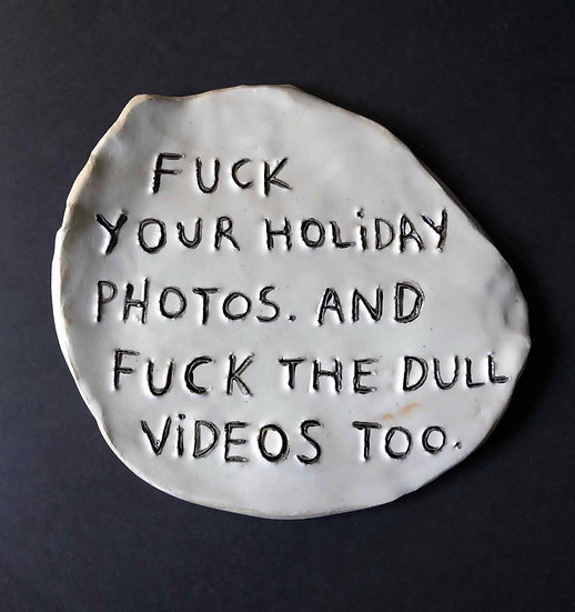 'Fuck your holiday photos.' by Dan Jamieson