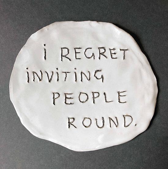 'I regret inviting people round' by Dan Jamieson