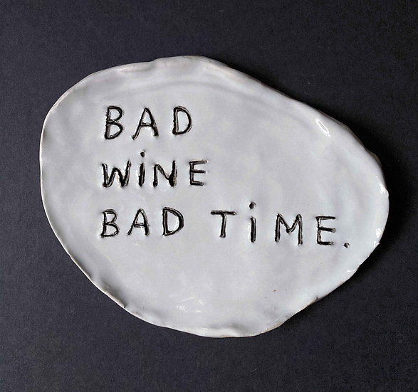 'Bad Wine. Bad Time' by Dan Jamieson