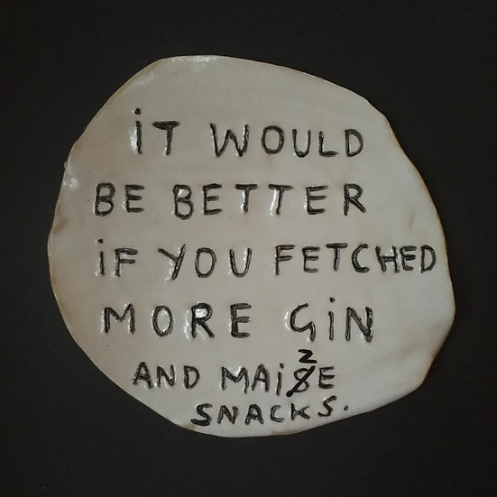 'It would be better if you fetched more gin...' by Dan Jamieson