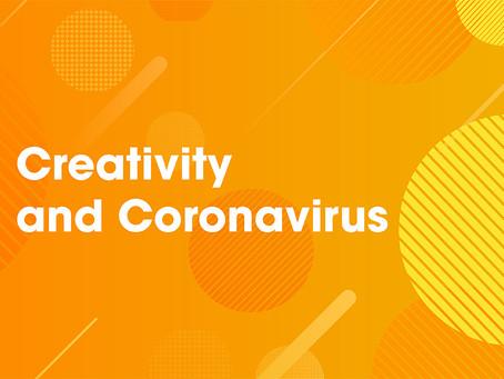 Creativity and Coronavirus