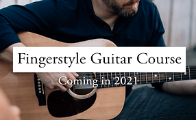 Fingerstyle Guitar Course Coming soon in 2021! Sign up for priority email notifications.