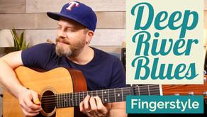 Deep River Blues -  Fingerstyle Guitar Lesson