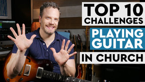 10 Challenges of Playing Guitar In Church