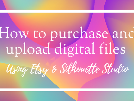 How to Purchase and Upload Digital Files Using Etsy and Silhouette Studio