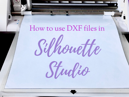 How to use DXF Files in Silhouette Studio