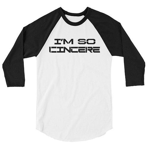 Im So Cincere 3/4 sleeve raglan shirt