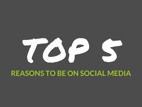 Top 5: Reasons to Be on Social Media