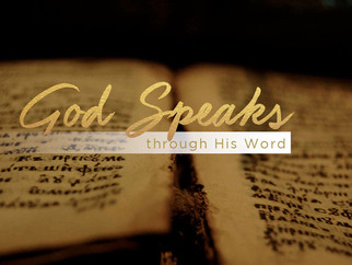 GOD SPEAKS THROUGH HIS WORD