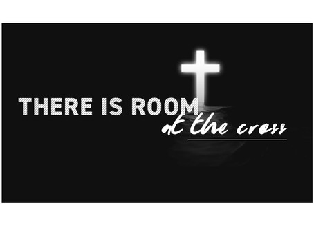 THERE IS ROOM AT THE CROSS