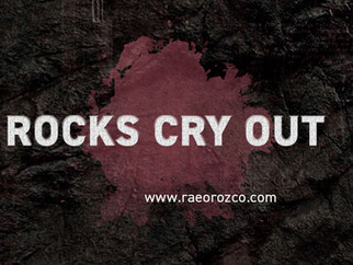 ROCKS CRY OUT