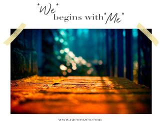 """""""WE"""" BEGINS WITH """"ME"""""""