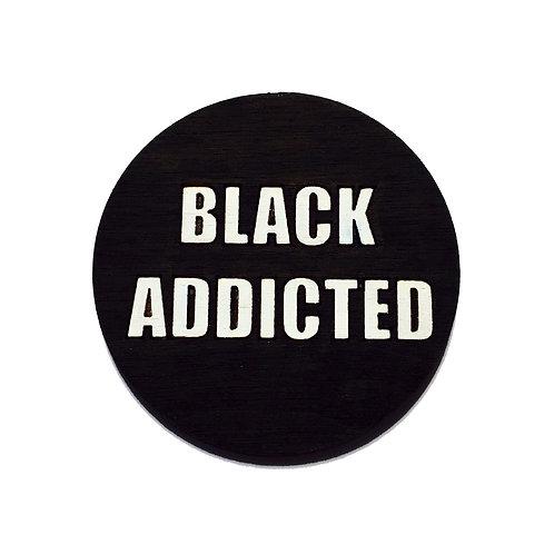 BLACK ADDICTED
