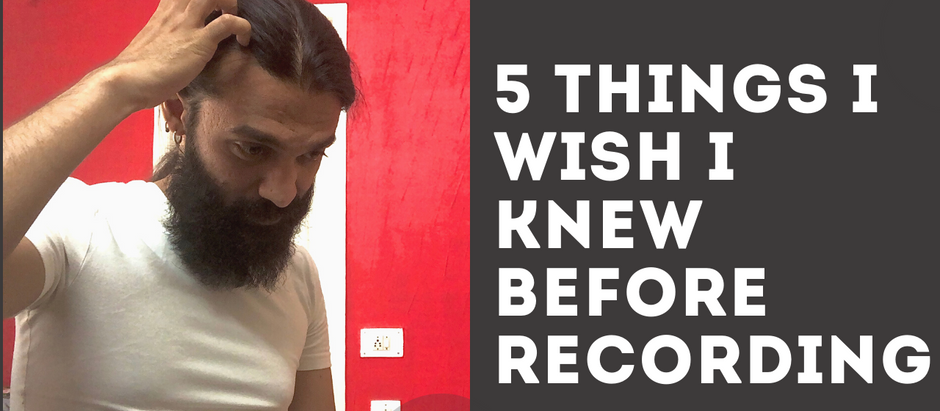 5 Things I Wish I Knew Before Recording