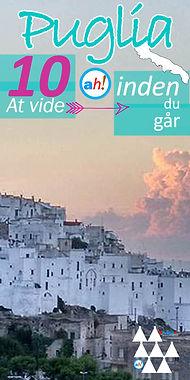 ferie i det sydlige Italien, ferie i Puglia, 10 insider-tip, inden du går, de bedste ting, man ikke kan slappe af i Puglia, Syditalien ferie, Puglia-turen