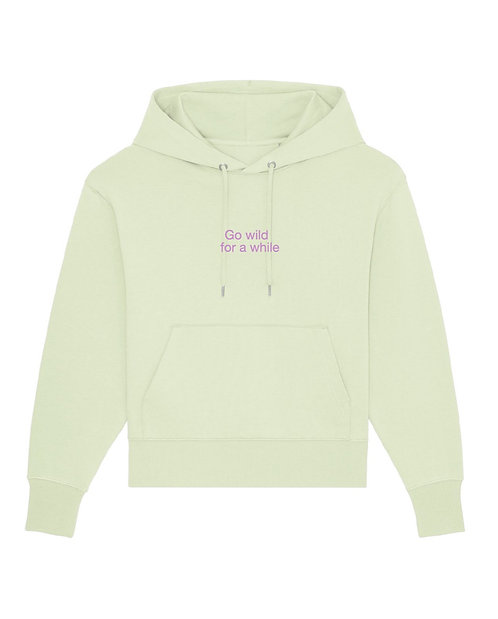 GO WILD, FOR A WHILE -Hoodie