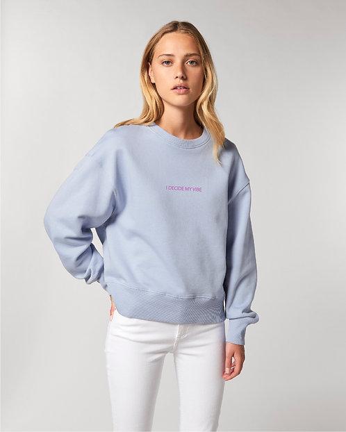 I DECIDE MY VIBE - Sweatshirt