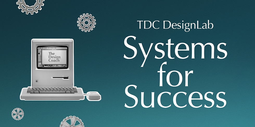 DesignLab - Systems for Success 6th June 2020