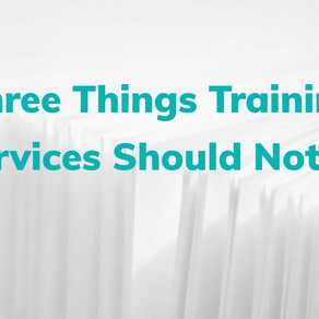Three Things Training Services Should Not Be