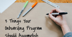 3 Things Your Onboarding Program Should Accomplish