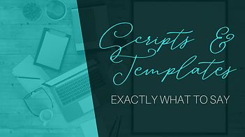 Scripts & Templates Exactly What to Say.