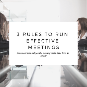 3 Rules For Running Effective Meetings