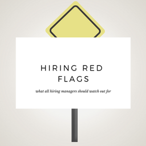 6 Hiring Red Flags All Hiring Managers Should Know