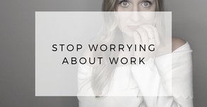 How to Stop Worrying at Work