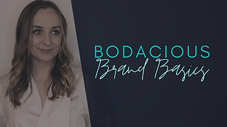 Bodacious Brand Basics