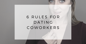 Dating Coworkers: 6 Rules for Dating a Coworker