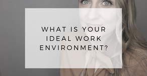 What is Your Ideal Work Environment?