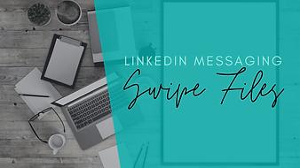 LinkedIn Messaging Swipe Files