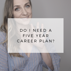 Do You Need a 5 Year Career Plan?