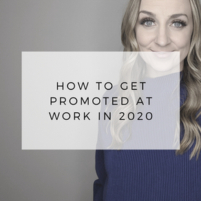 How to Get Promoted at Work in 2020