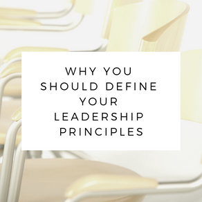5 Benefits of Defining Your Leadership Principles