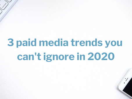 3 paid media trends you can't ignore in 2020